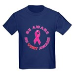 Breast cancer. Be VERY aware Kids Dark T-Shirt
