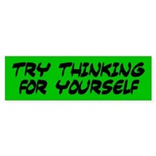 TRY THINKING Bumper Bumper Sticker