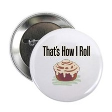 "That's How I Roll (cinnamon) 2.25"" Button (10 pack"