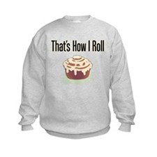 That's How I Roll (cinnamon) Sweatshirt