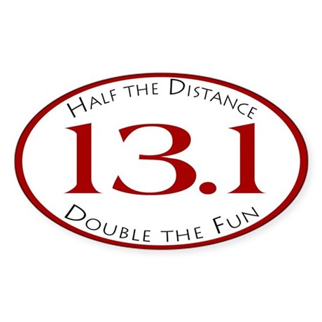 13.1 - Half the Distance Oval Sticker