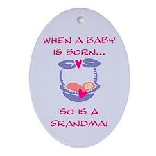 Grandma Is Born Oval Ornament