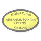 Spoiled Wirehaired Pointing Griffons Sticker-Oval