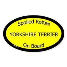 Spoiled Yorkshire Terrier On Board Oval Decal