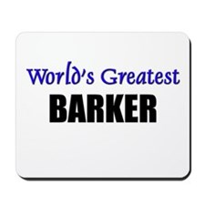 Worlds Greatest BARKER Mousepad