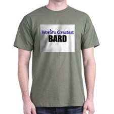 Worlds Greatest BARD T-Shirt