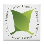 Live Green Think Green Tile Coaster