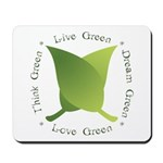 Live Green Think Green Mousepad