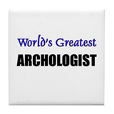 Worlds Greatest ARCHOLOGIST Tile Coaster