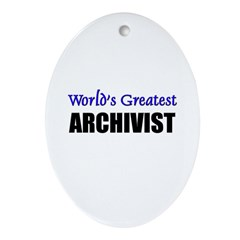 Worlds Greatest ARCHIVIST Oval Ornament