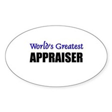 Worlds Greatest APPRAISER Oval Decal