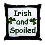 Irish and Spoiled Throw Pillow