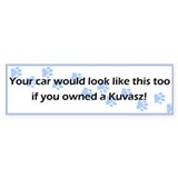 Your Car Kuvasz Bumper Bumper Sticker