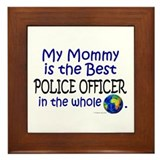 Best Police Officer In The World (Mommy) Framed Ti