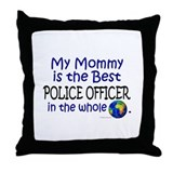 Best Police Officer In The World (Mommy) Throw Pil