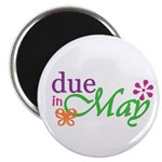 Due in May Magnet