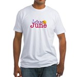 Due in June Fitted T-Shirt