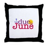 Due in June Throw Pillow
