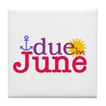 Due in June Tile Coaster