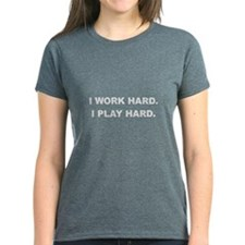 I Work Hard. I Play Hard. Tee