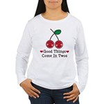Good Things Cherry Twin Women's Long Sleeve T-Shir
