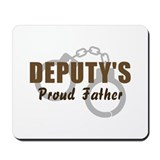 Deputy's Proud Father Mousepad