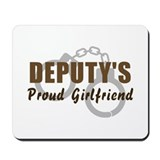 Deputy's Proud Girlfriend Mousepad