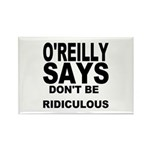 DON'T BE RIDICULOUS Rectangle Magnet (100 pack)