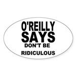 DON'T BE RIDICULOUS Oval Sticker