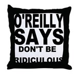 DON'T BE RIDICULOUS Throw Pillow