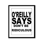 DON'T BE RIDICULOUS Framed Panel Print
