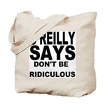 DON'T BE RIDICULOUS Tote Bag