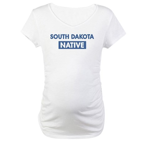 SOUTH DAKOTA native Maternity T-Shirt