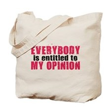 Everybody is Entitled to My O Tote Bag