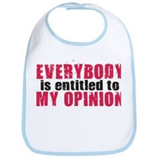 Everybody is Entitled to My O Bib