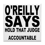 HOLD THAT JUDGE ACCOUNTABLE Tile Coaster