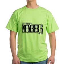 Let's Work Up A Number 6 T-Shirt