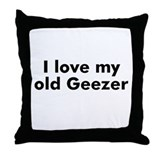 I love my old Geezer Throw Pillow