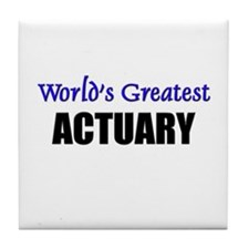 Worlds Greatest ACTUARY Tile Coaster