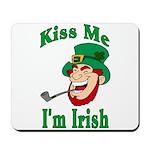 Kiss Me I'm Irish Mousepad