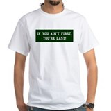 """If You're Not First,"" Shirt"