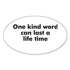One kind word can last a life Oval Decal