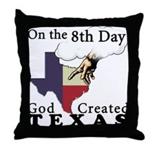 On the 8th Day God Created Texas Throw Pillow