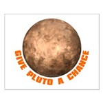 Give Pluto a Chance Poster Print - Small