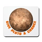 Give Pluto a Chance Mousepad