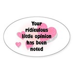 Ridiculous Opinion Quote Oval Sticker