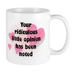 Ridiculous Opinion Quote Mug