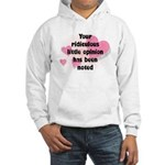 Ridiculous Opinion Quote Hooded Sweatshirt