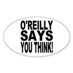 O'REILLY SAYS YOU THINK! Oval Sticker