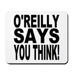 O'REILLY SAYS YOU THINK! Mousepad